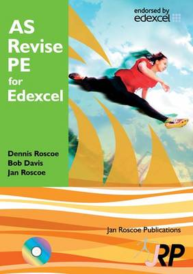 AS Revise PE for Edexcel: A Level Physical Education Student Revision Guide Endorsed by Edexcel - AS/A2 Revise PE Series (Paperback)