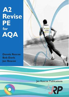 A2 Revise PE for AQA + Free CD-ROM: (A Level Physical Education Student Revision Guide) - AS/A2 Revise PE Series (Paperback)