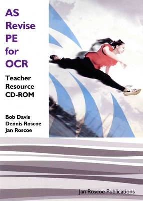 AS Revise PE for OCR Teacher Resource CD-ROM Single User Version - AS/A2 Revise PE Series (CD-ROM)