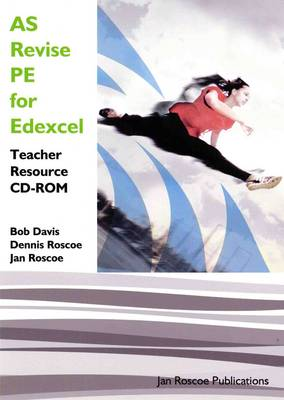 AS Revise PE for Edexcel Teacher Resource CD-ROM Single User Version: AS/A2 Revise PE Series - AS/A2 Revise PE Series (CD-ROM)