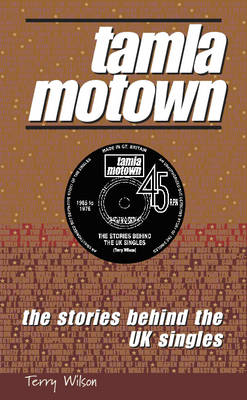Tamla Motown: The Stories Behind the UK Singles (Paperback)
