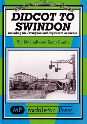 Didcot to Swindon - Western Main Line (Hardback)