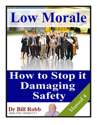 Low Morale. How To Stop It Damaging Safety (Spiral bound)