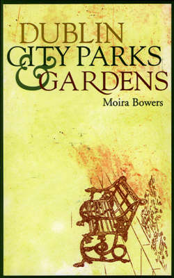 Dublin City Parks and Gardens (Paperback)