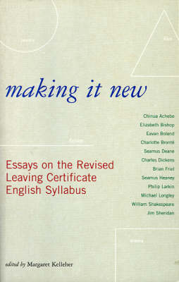 Making it New: Essays on the Revised Leaving Certificate English Syllabus (Paperback)