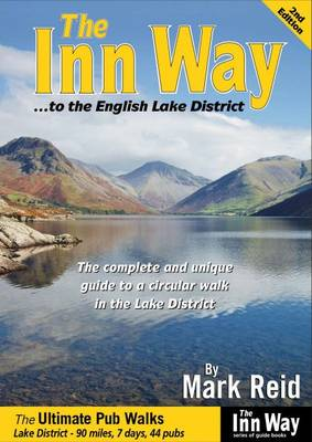 The Inn Way... to the English Lake District: The Complete and Unique Guide to a Circular Walk in the Lake District (Paperback)