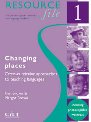 Changing Places: Cross-curricular Approaches to teaching languages - Pathfinder: support materials for language teachers 1 (Spiral bound)