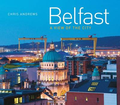 Belfast: A view of the City (Hardback)