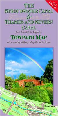 The Stroudwater Canal and Thames and Severn Canal Towpath Map: From Framilode to Sapperton (Sheet map, folded)