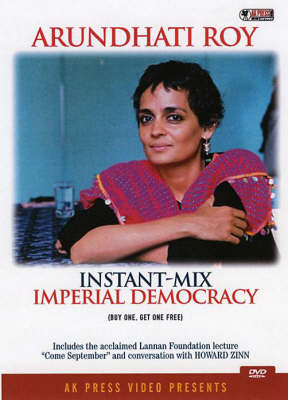 Instant-mix Imperial Democracy and Come September: Two Talks by Arundhati Roy, with Howard Zinn (DVD)