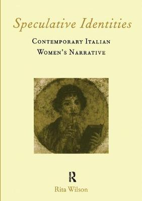 Speculative Identities: Contemporary Italian Women's Narrative - Italian Perspectives v. 3 (Paperback)