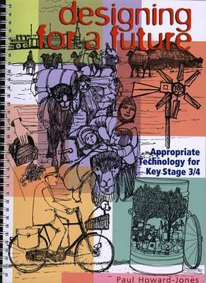 Designing for a Future: Appropriate Technology for Key Stage 3/4 (Paperback)