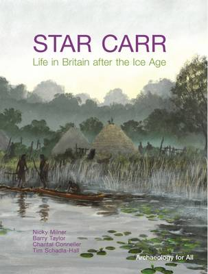 Star Carr: Life in Britain After the Ice Age (Paperback)