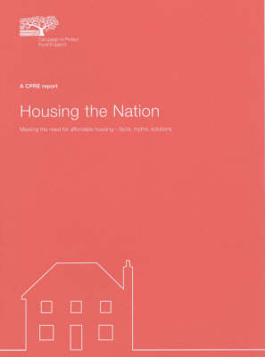 Housing the Nation: Meeting the Need for Affordable Housing - Facts,Myths,Solutions (Paperback)