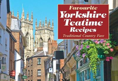 Favourite Yorkshire Teatime Recipes (Paperback)