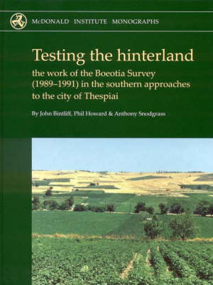 Testing the Hinterland: The Work of the Boeotia Survey (1989-1991) in the Southern Approaches to the City of Thespiai - McDonald Institute Monographs (Mixed media product)