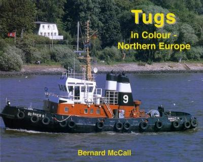 Tugs in Colour - Northern Europe (Hardback)