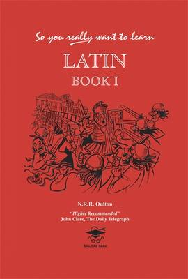 So You Really Want to Learn Latin: Book 1: A Textbook for Common Entrance and GCSE (Hardback)