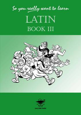 So You Really Want to Learn Latin: A Textbook for Common Entrance and GCSE (Paperback)