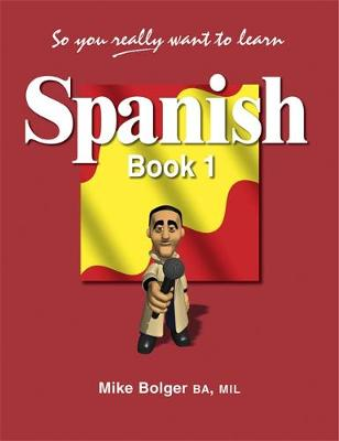 So You Really Want to Learn Spanish: Book 1 - GP (Paperback)