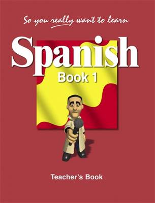 So You Really Want to Learn Spanish: Teacher's Book Book 1 - So You Really Want to Learn (Paperback)