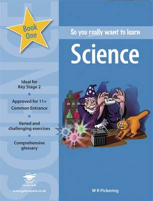 So You Really Want to Learn Science: Book 1: A Textbook for Key Stage 2 and Common Entrance (Paperback)