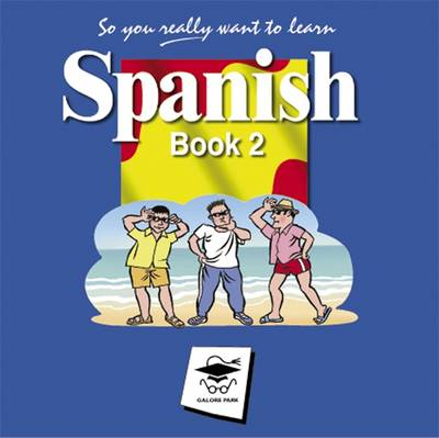 Spanish: Book 2 - So You Really Want to Learn (CD-Audio)