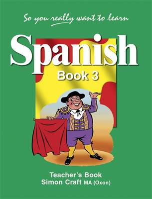So You Really Want to Learn Spanish Book 3 Teacher's Book - So You Really Want to Learn Book 3 (Paperback)