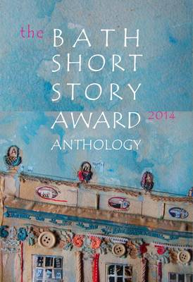 Bath Short Story Award Anthology (Paperback)