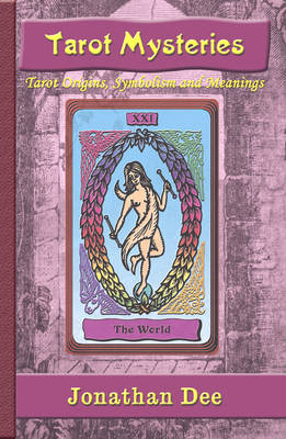 Tarot Mysteries: Tarot Origins, Symbolism and Meanings (Paperback)