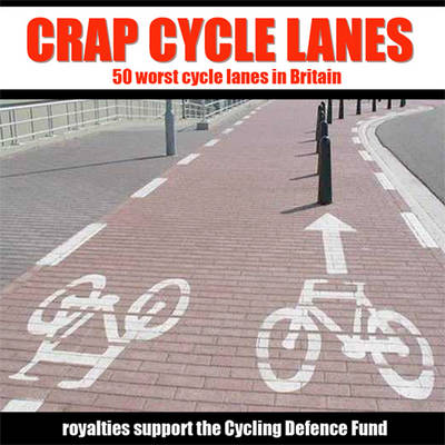 Crap Cycle Lanes (Hardback)