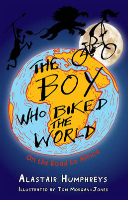 The Boy Who Biked the World: On the Road to Africa - The Boy Who Biked the World 1 (Paperback)