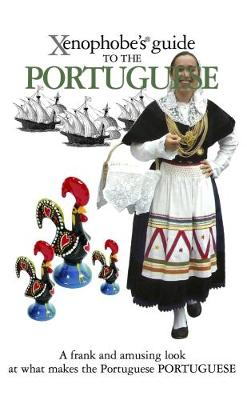 The Xenophobe's Guide to the Portuguese - Xenophobe's Guides (Paperback)