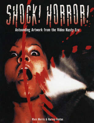Shock! Horror!: Astounding Artwork from the Video Nasty Era (Hardback)