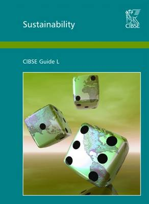 Guide L Sustainability - CIBSE Guide L (Paperback)