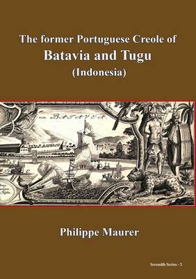 The Former Portugese Creole of Batavia and Tugu (Indonesia) (Paperback)