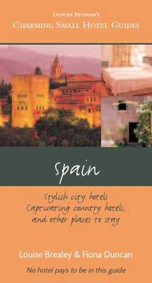 Spain: Stylish City Hotels, Captivating Country Hotels and Other Places to Stay - Charming Small Hotel Guides (Paperback)