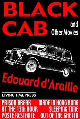 Black Cab: And Other Movies - Living Time Fiction No. 8 (Paperback)