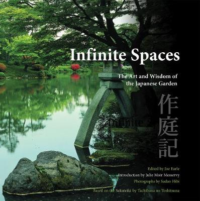 Infinite Spaces: The Art and Wisdom of the Japanese Garden (Paperback)