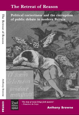 The Retreat of Reason: Political Correctness and the Corruption of Public Debate in Modern Britain (Paperback)