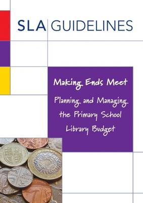 Making Ends Meet: Planning and Managing the Primary School Library Budget (Paperback)