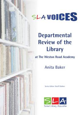 Departmental Review of the Library: At the Weston Road Academy - SLA Voices (Paperback)