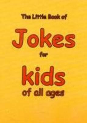 The Little Book of Jokes for Kids of All Ages (Paperback)
