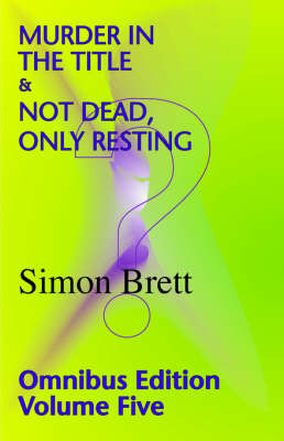 Murder in the Title & Not Dead,Only Resting: v. 5 (Paperback)