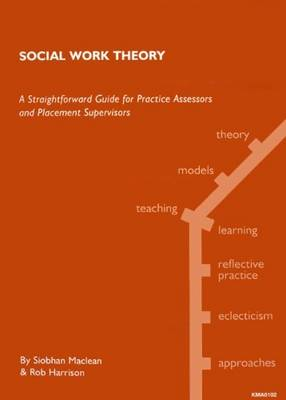 Social Work Theory: A Straightforward Guide for Practice Assessors and Placement Supervisors (Spiral bound)