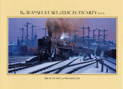 The Transport Art of Eric Bottomley (Hardback)