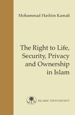 The Right to Life, Security, Privacy and Ownership in Islam - Fundamental Rights and Liberties in Islam Series 5 (Paperback)