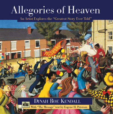 Allegories of Heaven: An Artist Explores the Greatest Story Ever Told (Hardback)