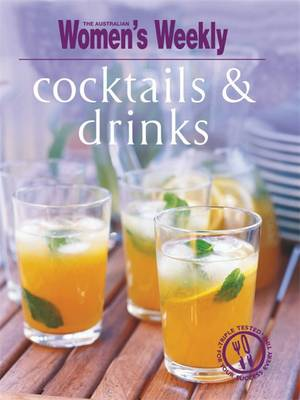 Cocktails and Drinks - The Australian Women's Weekly: New Essentials (Paperback)