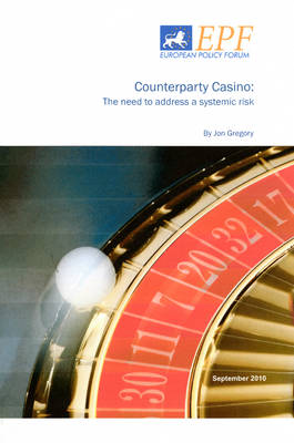 Counterparty Credit Risk and Regulation: Casino Banking Systemic Risk and Protecting the Taxpayer (Pamphlet)